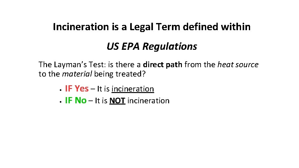 Incineration is a Legal Term defined within US EPA Regulations The Layman's Test: is