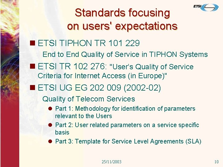 Standards focusing on users' expectations n ETSI TIPHON TR 101 229 End to End