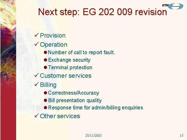 Next step: EG 202 009 revision ü Provision ü Operation l Number of call
