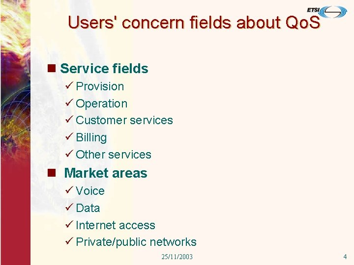 Users' concern fields about Qo. S n Service fields ü Provision ü Operation ü