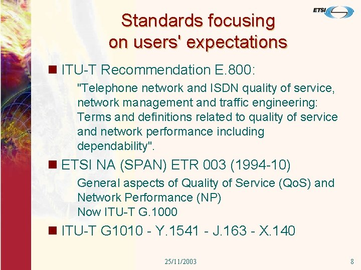 """Standards focusing on users' expectations n ITU-T Recommendation E. 800: """"Telephone network and ISDN"""