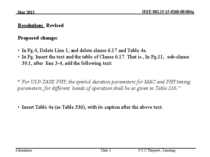 IEEE 802. 15 -15 -0260 -00 -004 q Mar 2015 Resolution: Revised Proposed change: