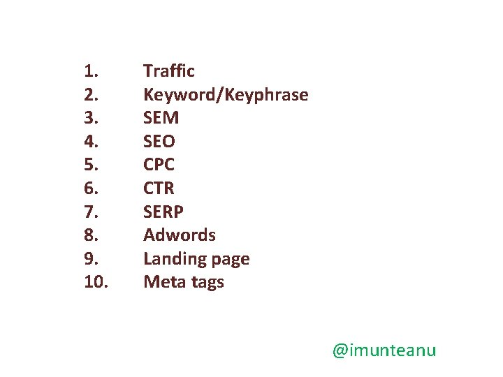 1. 2. 3. 4. 5. 6. 7. 8. 9. 10. Traffic Keyword/Keyphrase SEM SEO