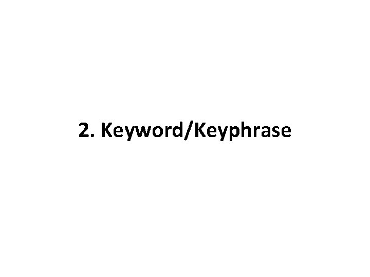 2. Keyword/Keyphrase