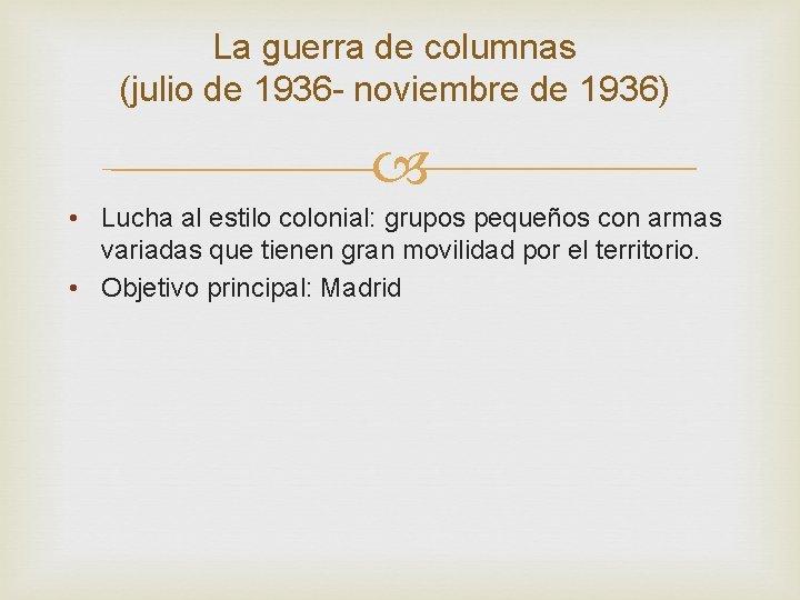 La guerra de columnas (julio de 1936 - noviembre de 1936) • Lucha al