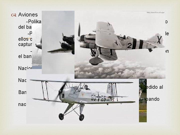 Aviones -Polikarpov I-15 Chato: Biplano ruso, fue el caza más numeroso del bando