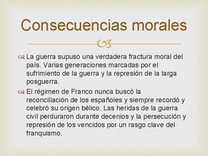 Consecuencias morales La guerra supuso una verdadera fractura moral del país. Varias generaciones marcadas