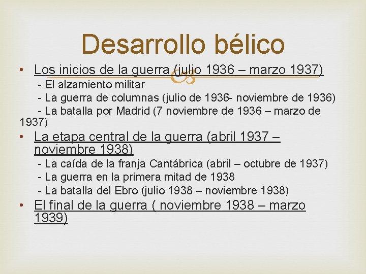 Desarrollo bélico • Los inicios de la guerra (julio 1936 – marzo 1937) -