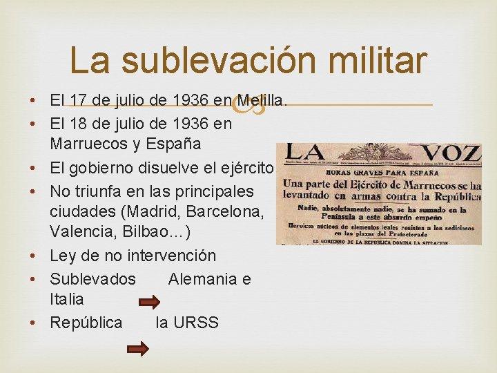• • La sublevación militar El 17 de julio de 1936 en Melilla.
