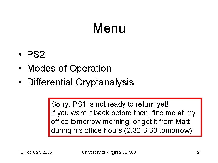 Menu • PS 2 • Modes of Operation • Differential Cryptanalysis Sorry, PS 1