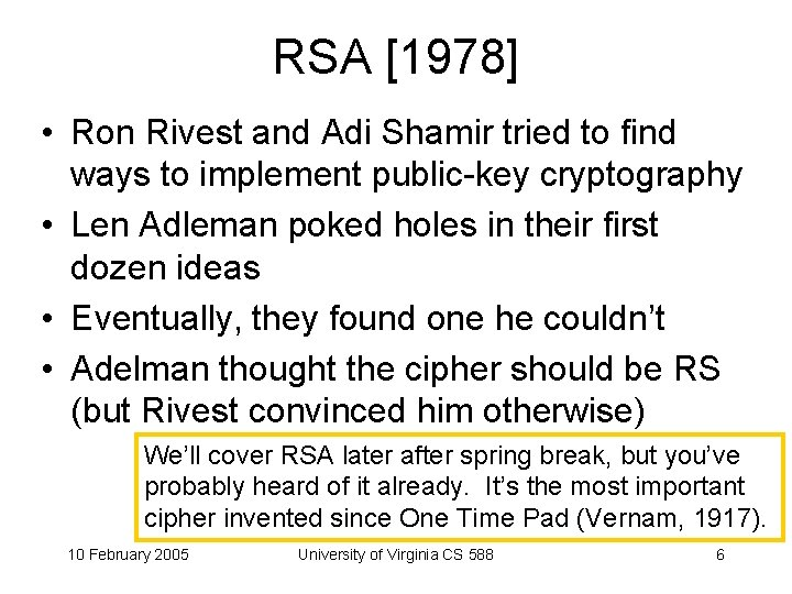 RSA [1978] • Ron Rivest and Adi Shamir tried to find ways to implement