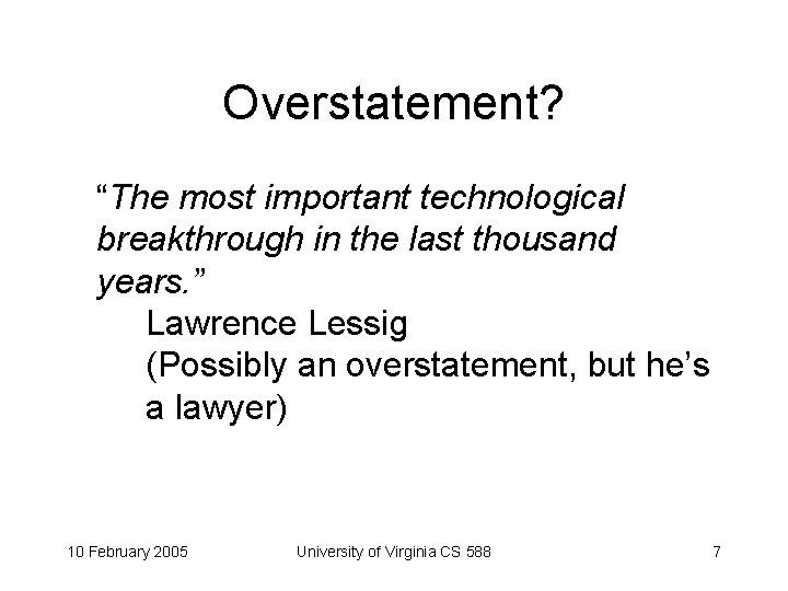 """Overstatement? """"The most important technological breakthrough in the last thousand years. """" Lawrence Lessig"""