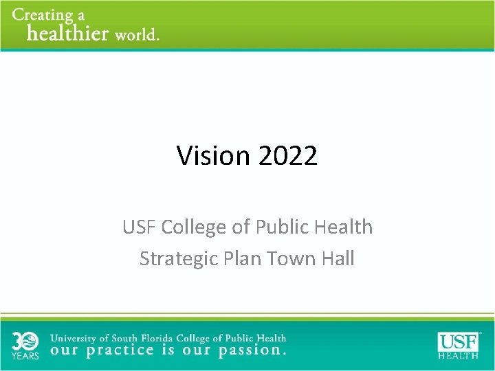 Vision 2022 USF College of Public Health Strategic Plan Town Hall