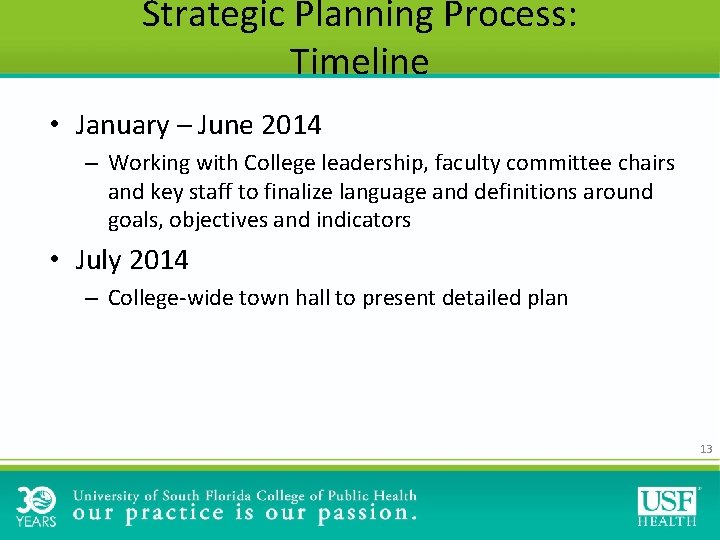 Strategic Planning Process: Timeline • January – June 2014 – Working with College leadership,