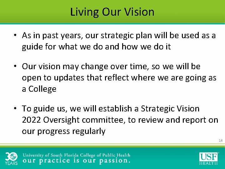 Living Our Vision • As in past years, our strategic plan will be used