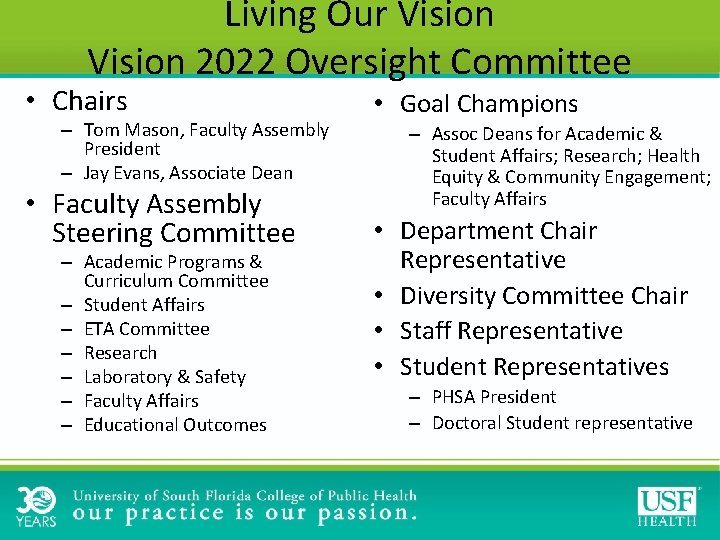 Living Our Vision 2022 Oversight Committee • Chairs – Tom Mason, Faculty Assembly President
