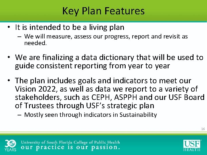 Key Plan Features • It is intended to be a living plan – We