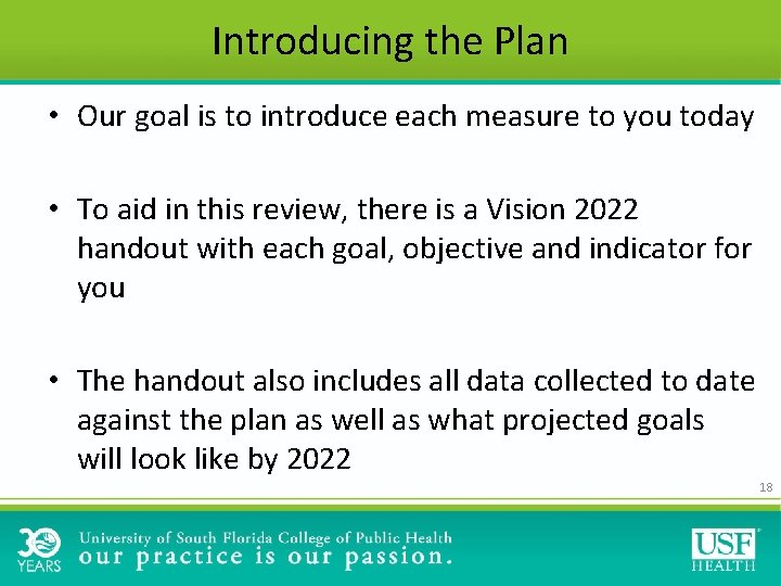 Introducing the Plan • Our goal is to introduce each measure to you today