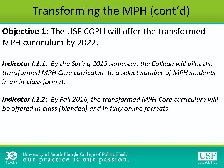 Transforming the MPH (cont'd) Objective 1: The USF COPH will offer the transformed MPH
