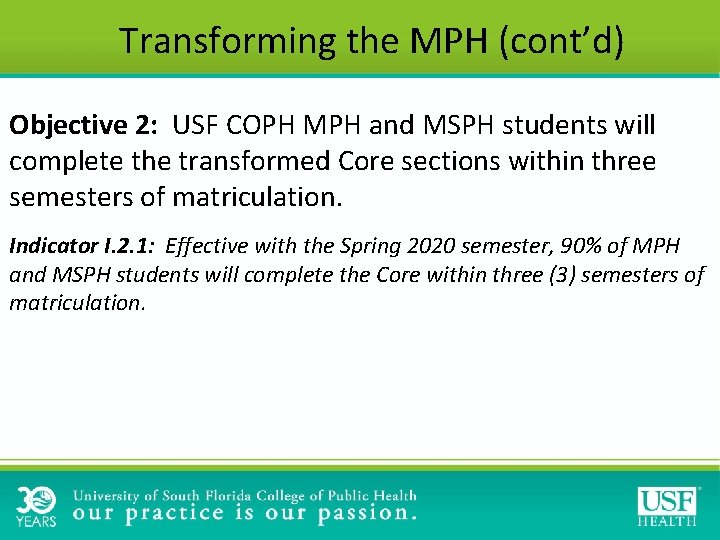 Transforming the MPH (cont'd) Objective 2: USF COPH MPH and MSPH students will complete