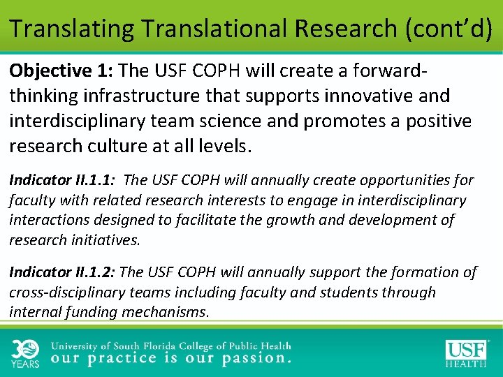 Translating Translational Research (cont'd) Objective 1: The USF COPH will create a forwardthinking infrastructure