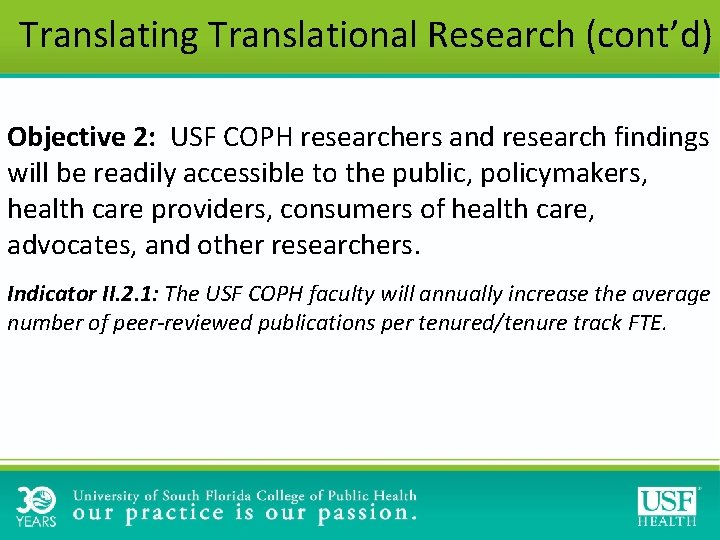 Translating Translational Research (cont'd) Objective 2: USF COPH researchers and research findings will be