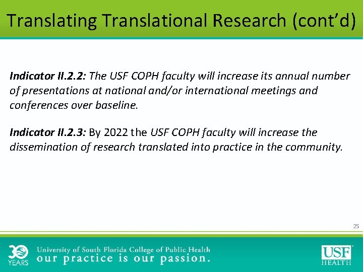 Translating Translational Research (cont'd) Indicator II. 2. 2: The USF COPH faculty will increase