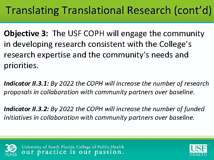 Translating Translational Research (cont'd) Objective 3: The USF COPH will engage the community in