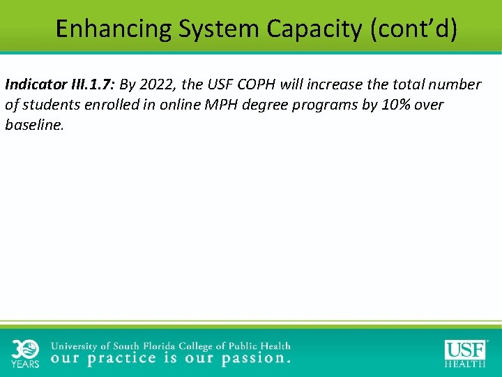 Enhancing System Capacity (cont'd) Indicator III. 1. 7: By 2022, the USF COPH will