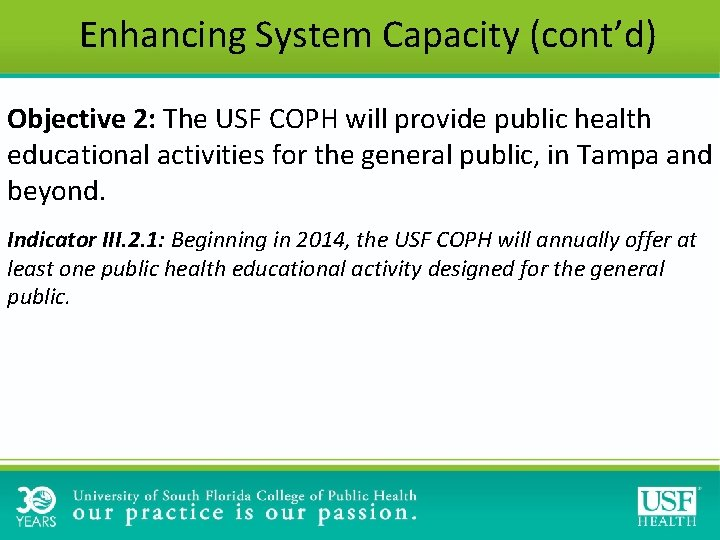 Enhancing System Capacity (cont'd) Objective 2: The USF COPH will provide public health educational