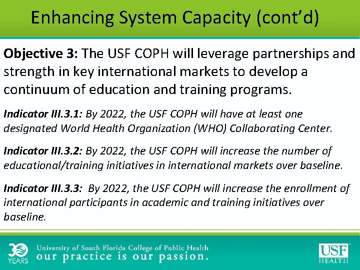 Enhancing System Capacity (cont'd) Objective 3: The USF COPH will leverage partnerships and strength