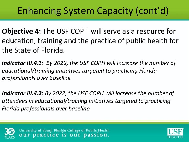 Enhancing System Capacity (cont'd) Objective 4: The USF COPH will serve as a resource