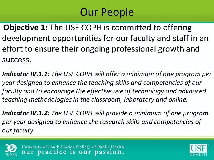 Our People Objective 1: The USF COPH is committed to offering development opportunities for
