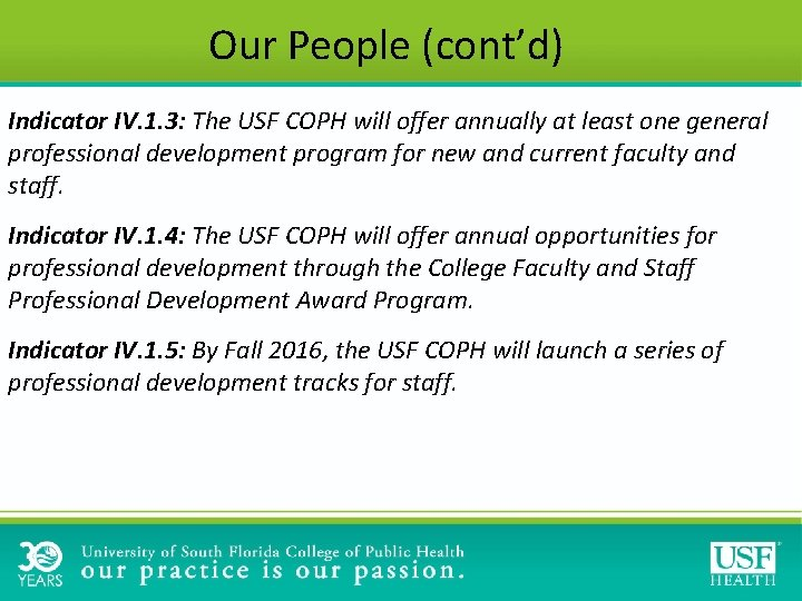 Our People (cont'd) Indicator IV. 1. 3: The USF COPH will offer annually at