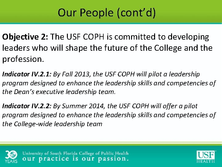 Our People (cont'd) Objective 2: The USF COPH is committed to developing leaders who