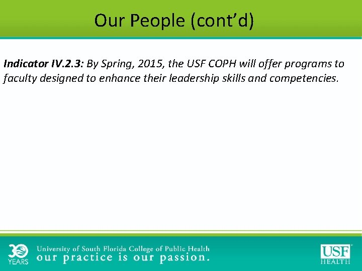 Our People (cont'd) Indicator IV. 2. 3: By Spring, 2015, the USF COPH will