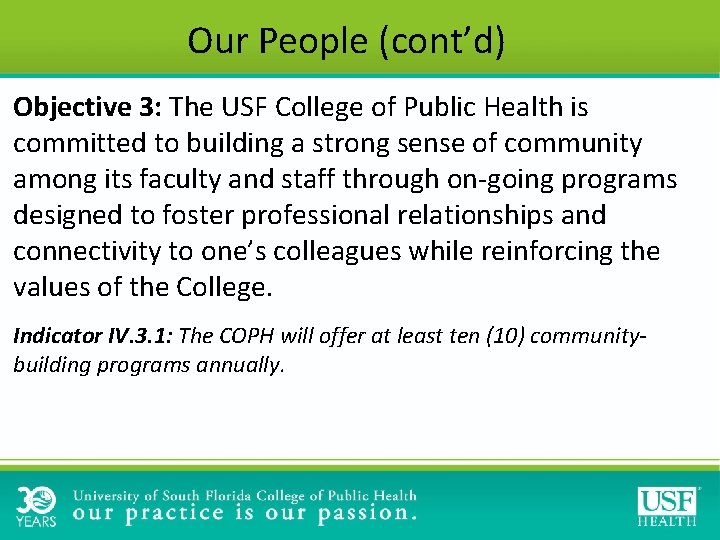 Our People (cont'd) Objective 3: The USF College of Public Health is committed to