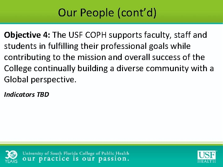 Our People (cont'd) Objective 4: The USF COPH supports faculty, staff and students in