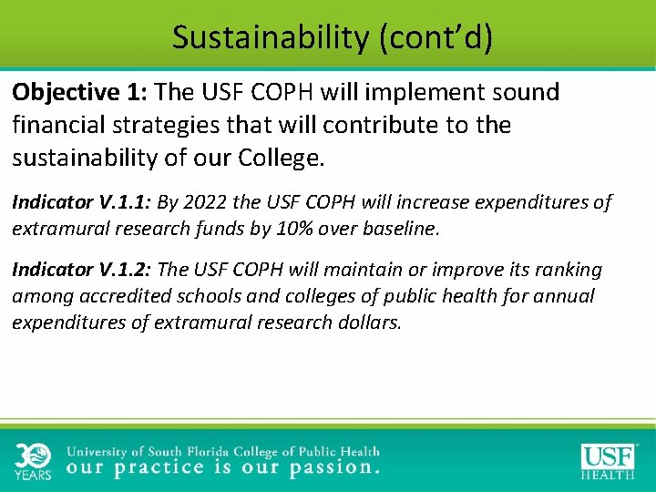 Sustainability (cont'd) Objective 1: The USF COPH will implement sound financial strategies that will