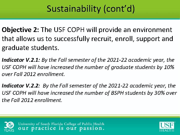 Sustainability (cont'd) Objective 2: The USF COPH will provide an environment that allows us