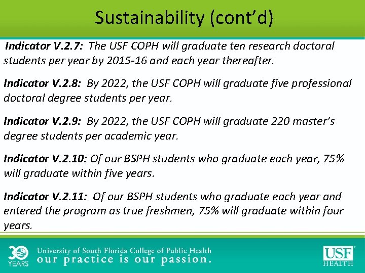 Sustainability (cont'd) Indicator V. 2. 7: The USF COPH will graduate ten research doctoral