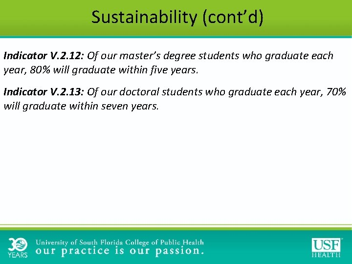 Sustainability (cont'd) Indicator V. 2. 12: Of our master's degree students who graduate each