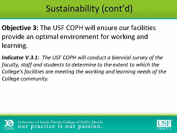 Sustainability (cont'd) Objective 3: The USF COPH will ensure our facilities provide an optimal