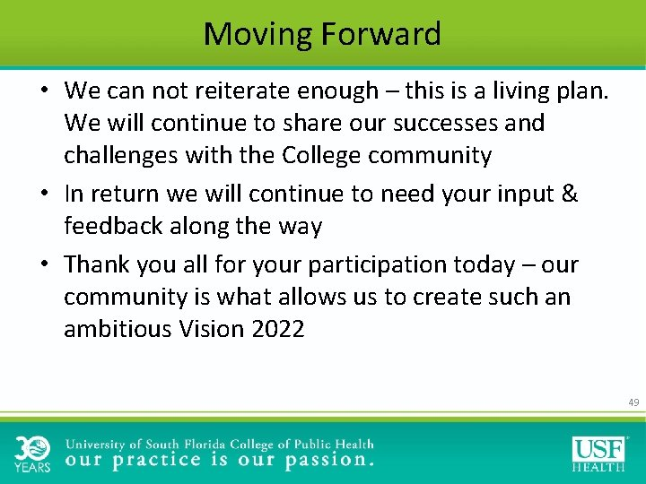 Moving Forward • We can not reiterate enough – this is a living plan.