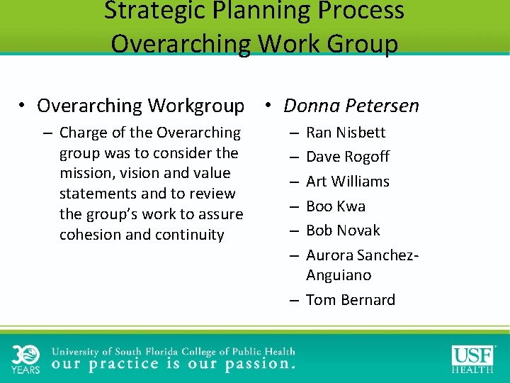Strategic Planning Process Overarching Work Group • Overarching Workgroup • Donna Petersen – Charge