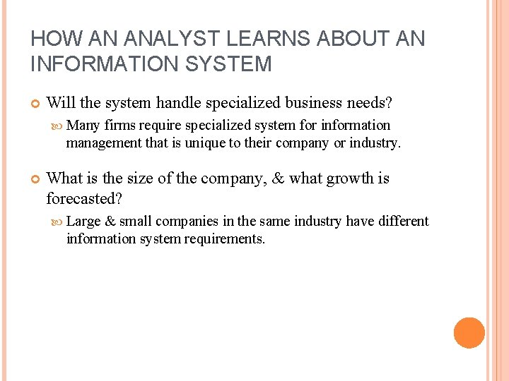 HOW AN ANALYST LEARNS ABOUT AN INFORMATION SYSTEM Will the system handle specialized business