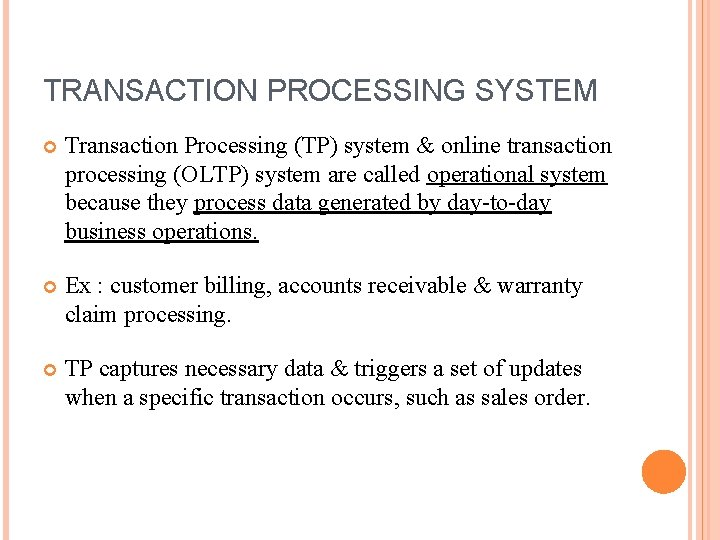 TRANSACTION PROCESSING SYSTEM Transaction Processing (TP) system & online transaction processing (OLTP) system are