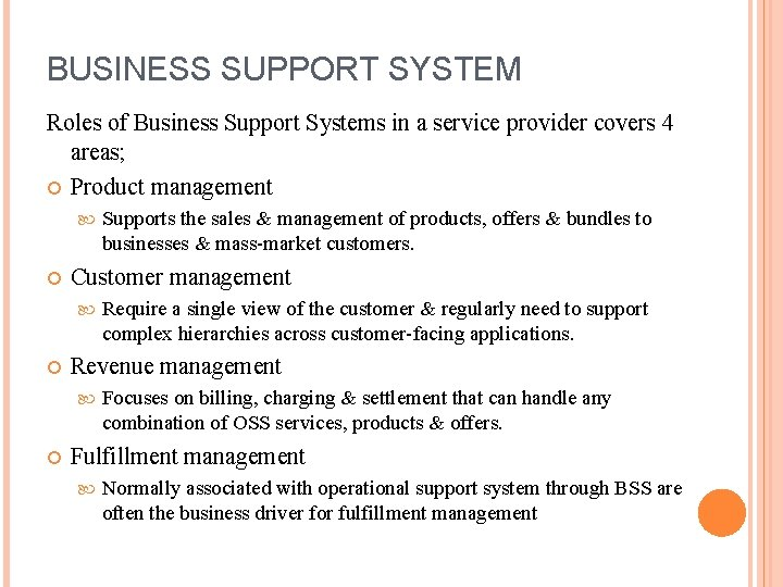 BUSINESS SUPPORT SYSTEM Roles of Business Support Systems in a service provider covers 4