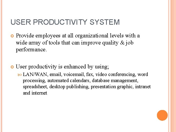 USER PRODUCTIVITY SYSTEM Provide employees at all organizational levels with a wide array of