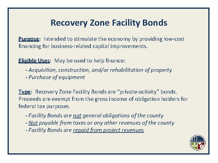 Recovery Zone Facility Bonds Purpose: Intended to stimulate the economy by providing low-cost financing